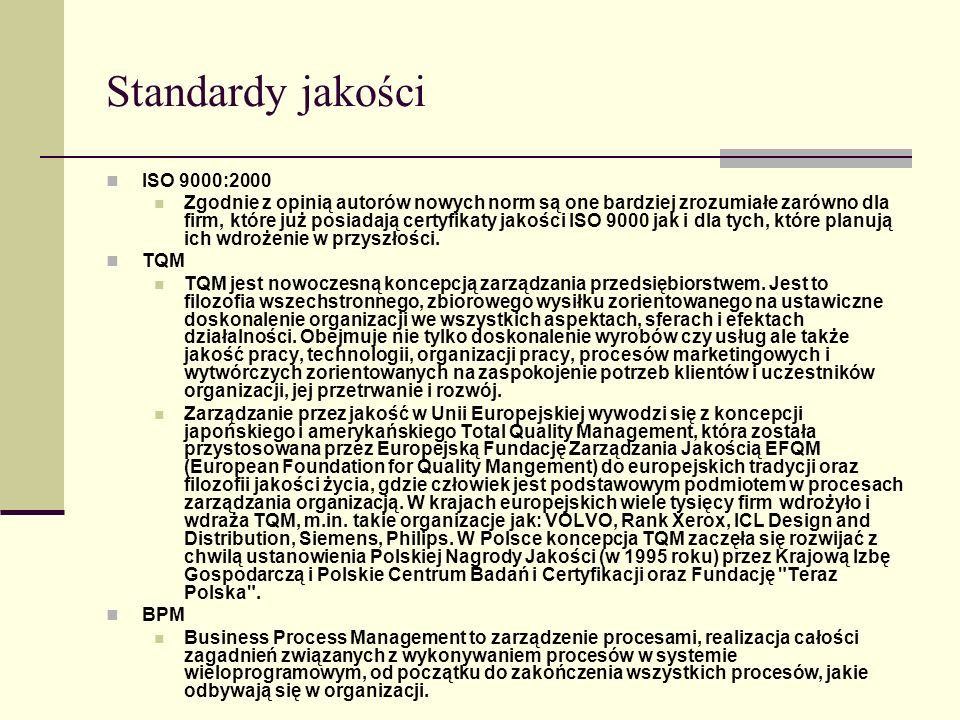 Norma ISO 9000 Wskazuje obszary działań: system jakości – struktura system jakości - działania dotyczące cyklu życia system jakości – działania wspierające