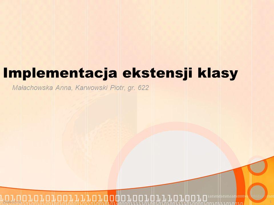 2004-03-162 Plan prezentacji: 1.Drobne przypomnienie teorii ;-) 2.Implementacja ekstensji klasy: i) przy użyciu tablicy statycznej ii) przy użyciu kolekcji a) lista (list) b) mapa (map) c) zbiór (set) iii) w postaci wystąpienia odrębnej klasy 3.Dodatki :) a) implementacja metod obiektowych i klasowych 4.Zadania do rozwiązania