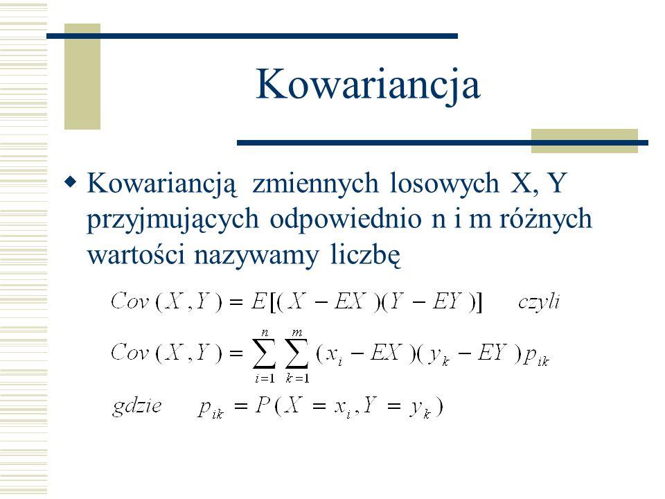 Kowariancja Kowariancją zmiennych losowych X, Y przyjmujących odpowiednio n i m różnych wartości nazywamy liczbę