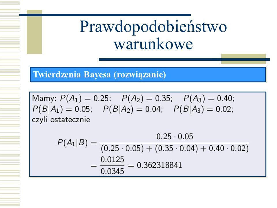 Prawdopodobieństwo warunkowe Twierdzenia Bayesa (rozwiązanie)