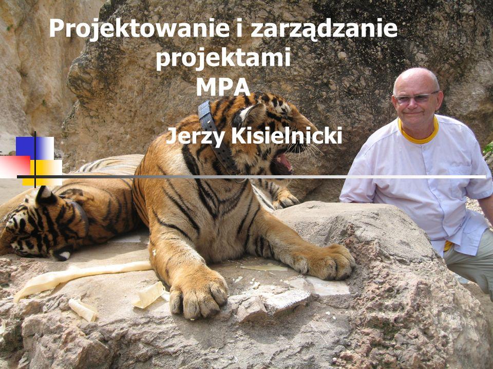 Projektowanie i zarządzanie projektami MPA Jerzy Kisielnicki