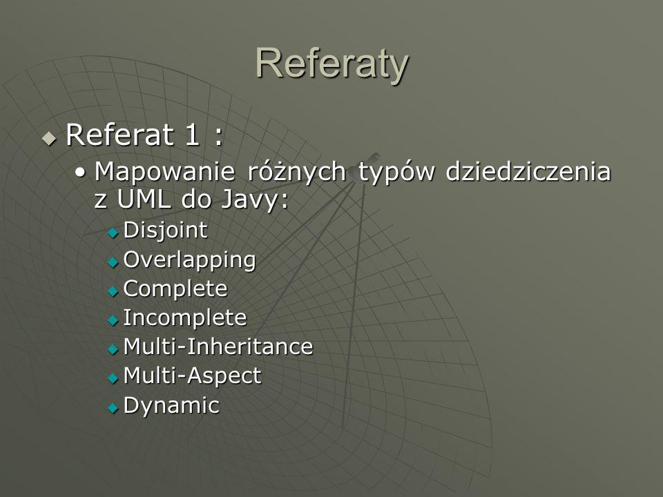 Referaty Referat 2: Referat 2: Implementacja ekstensji klasy przy użyciu:Implementacja ekstensji klasy przy użyciu: Tablic statycznych Tablic statycznych Kolekcji Kolekcji Implementacja ekstensji:Implementacja ekstensji: W ramach klasy W ramach klasy Przy użyciu klasy zewnętrznej (Pracownik ->Pracownicy) Przy użyciu klasy zewnętrznej (Pracownik ->Pracownicy)