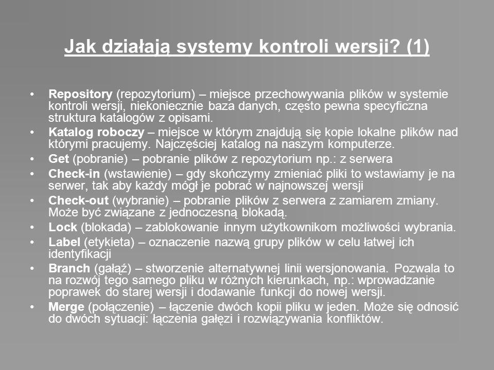 Jak działają systemy kontroli wersji? (1) Repository (repozytorium) – miejsce przechowywania plików w systemie kontroli wersji, niekoniecznie baza dan