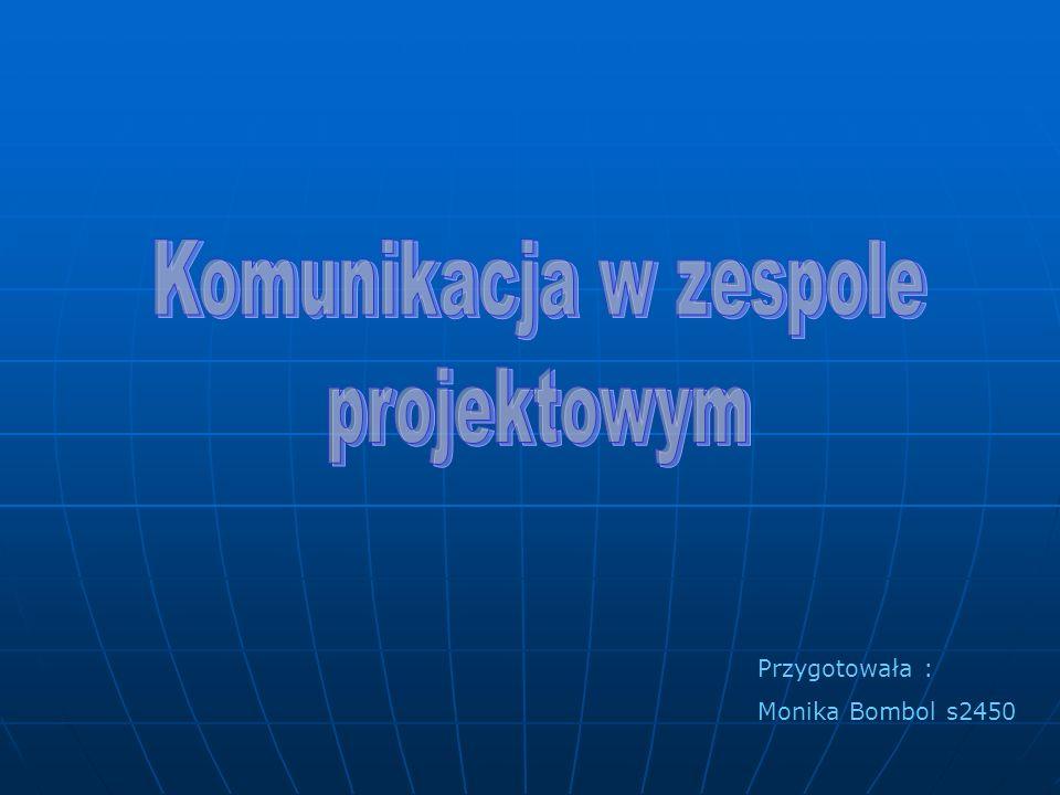 Przygotowała : Monika Bombol s2450