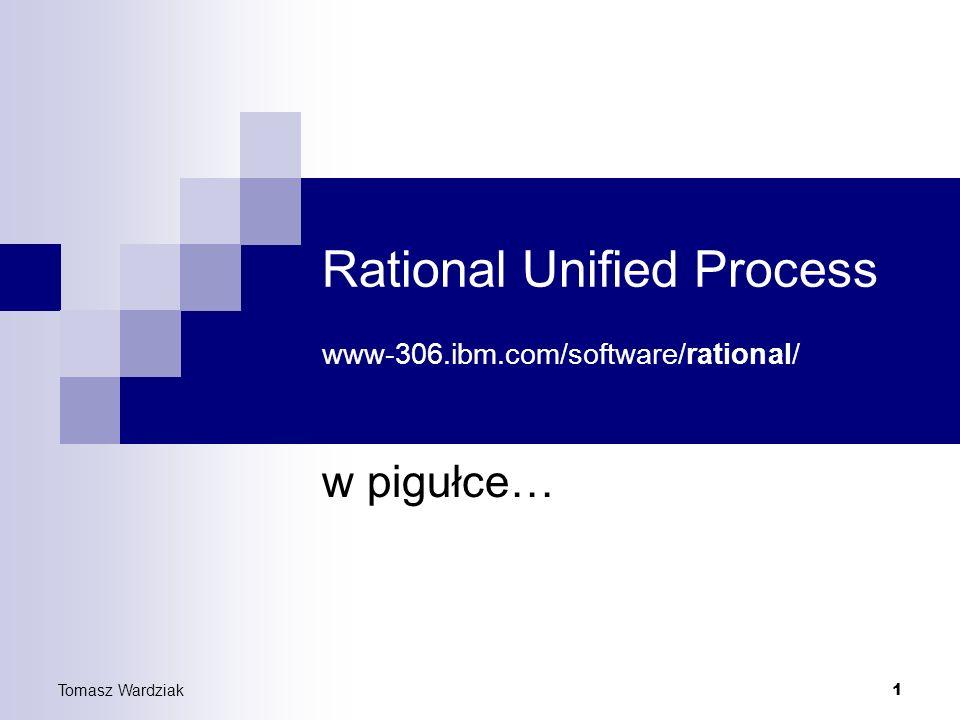 12 Tomasz Wardziak 6 - Oprogramowanie dostosowujące się do zmian Metodyka RUP nie unika bolesnego faktu, że oprogramowanie podlega ciągłym zmianom oraz rozbudowie RUP proponuje, żeby artefakty tworzone podczas całego procesu były tworzone z pewnym marginesem, pozwalającym na wprowadzanie zmian Zarządzanie Zmianą jest jedną z aktywności definiowanych przez RUP – zawiera szereg wytycznych, szablonów dokumentów oraz opis koniecznych aktywności