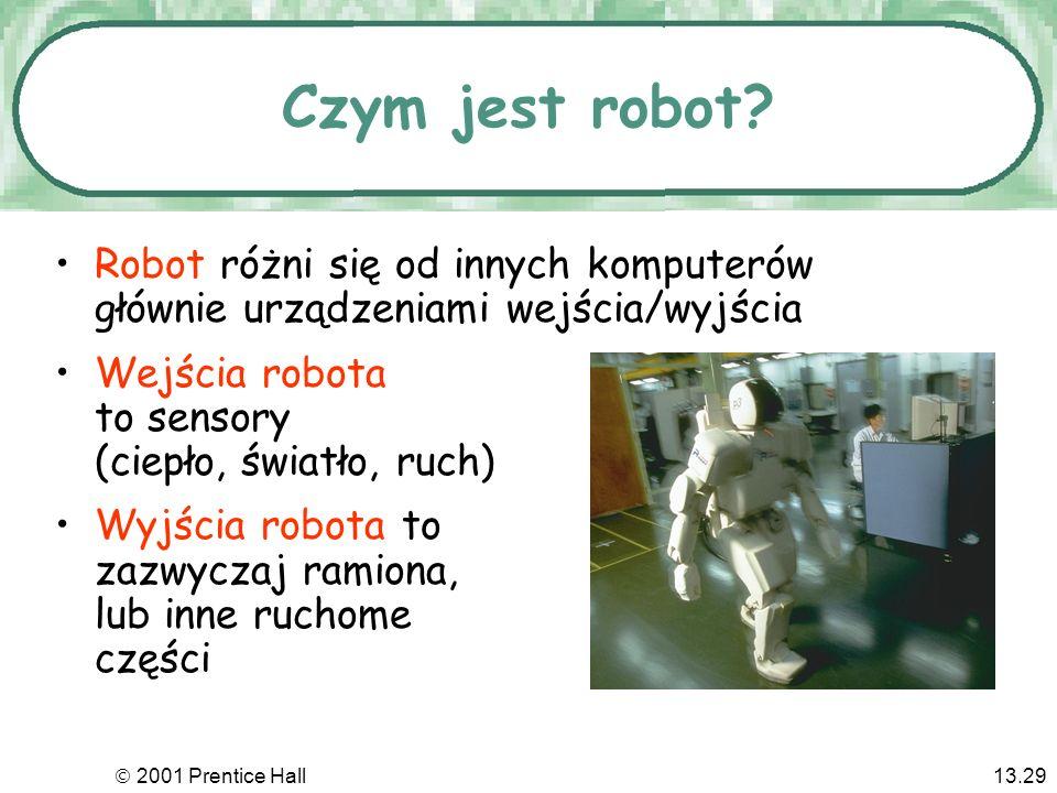 2001 Prentice Hall13.29 Czym jest robot.