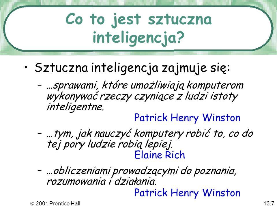 2001 Prentice Hall13.7 Co to jest sztuczna inteligencja.