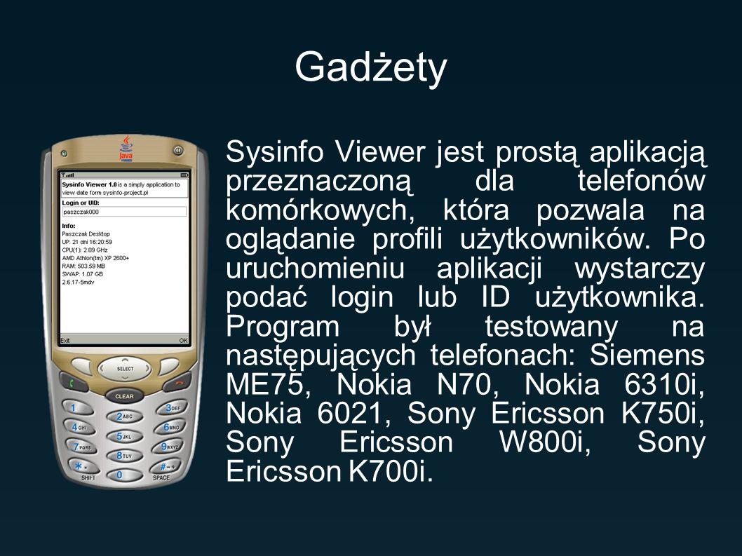 Gadżety Sysinfo Viewer jest prostą aplikacją przeznaczoną dla telefonów komórkowych, która pozwala na oglądanie profili użytkowników.