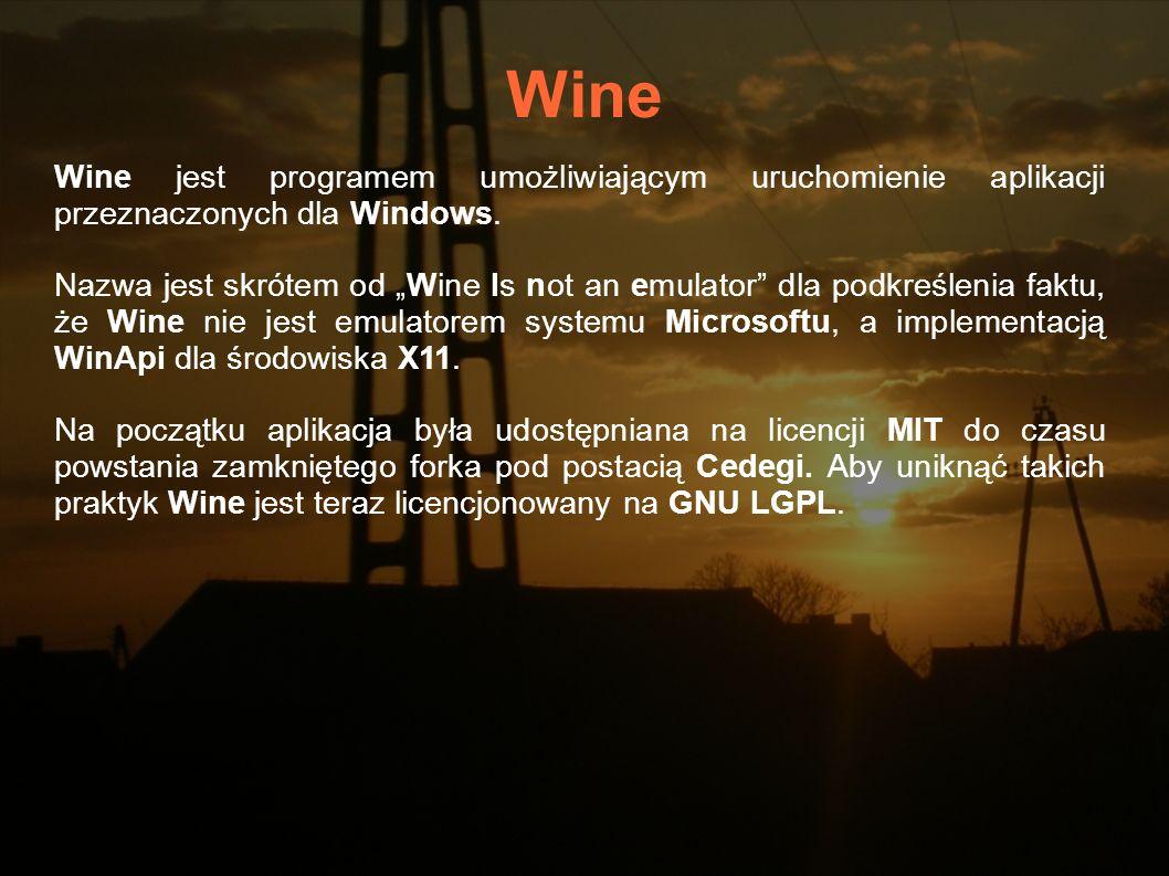 Wine Wine jest programem umożliwiającym uruchomienie aplikacji przeznaczonych dla Windows. Nazwa jest skrótem od Wine Is not an emulator dla podkreśle