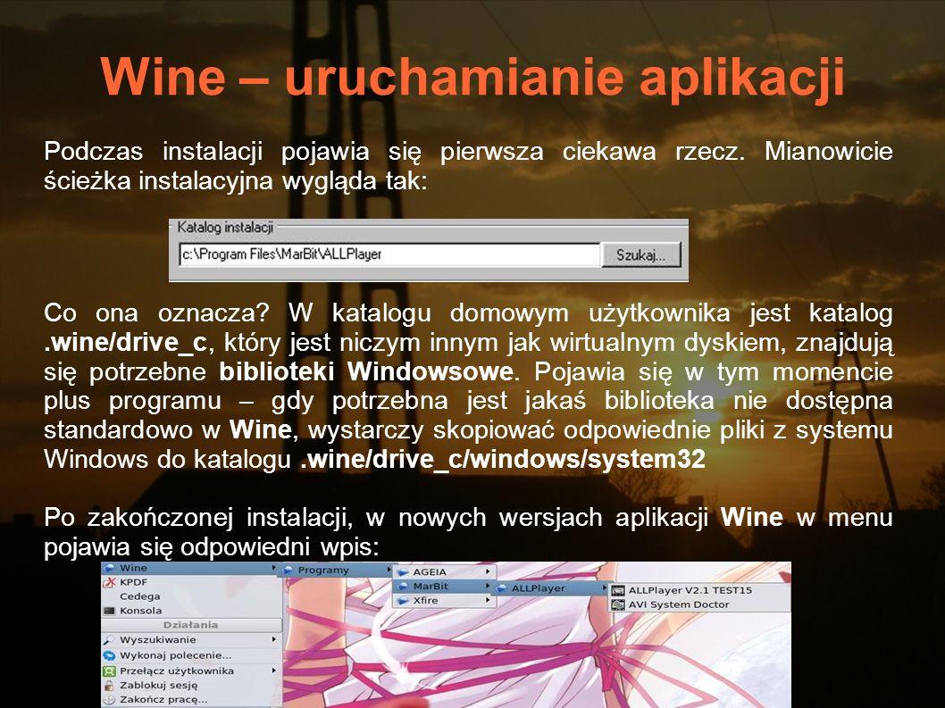 Wine – uruchamianie aplikacji Podczas instalacji pojawia się pierwsza ciekawa rzecz. Mianowicie ścieżka instalacyjna wygląda tak: Co ona oznacza? W ka