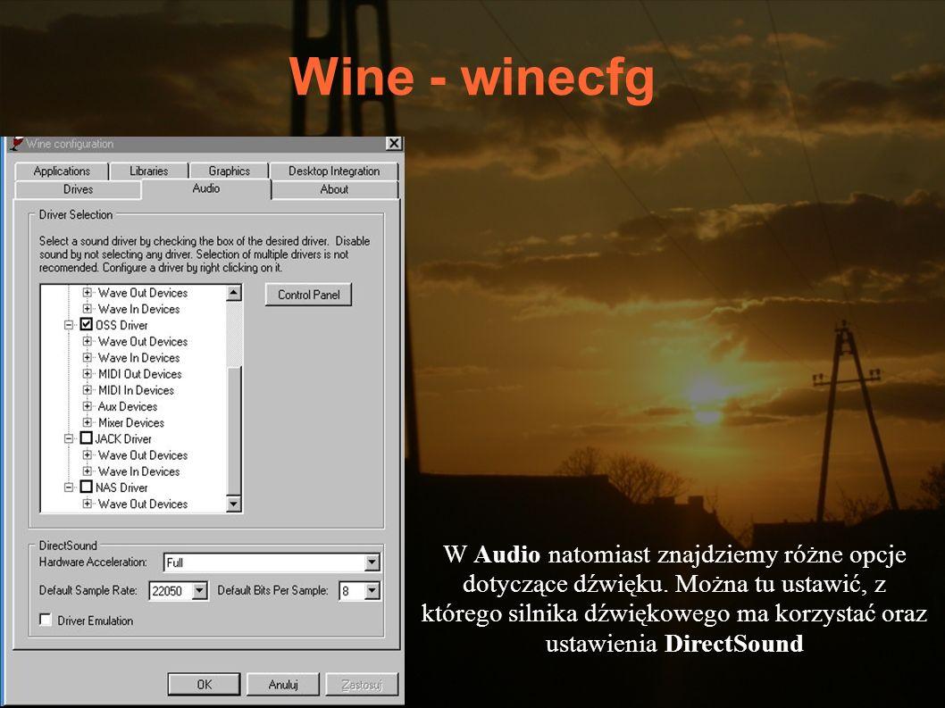 Wine - winecfg W Audio natomiast znajdziemy różne opcje dotyczące dźwięku. Można tu ustawić, z którego silnika dźwiękowego ma korzystać oraz ustawieni