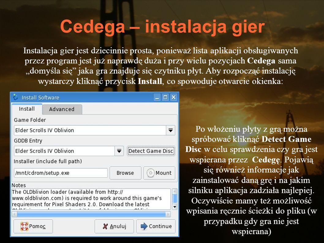 Cedega – instalacja gier Instalacja gier jest dziecinnie prosta, ponieważ lista aplikacji obsługiwanych przez program jest już naprawdę duża i przy wi