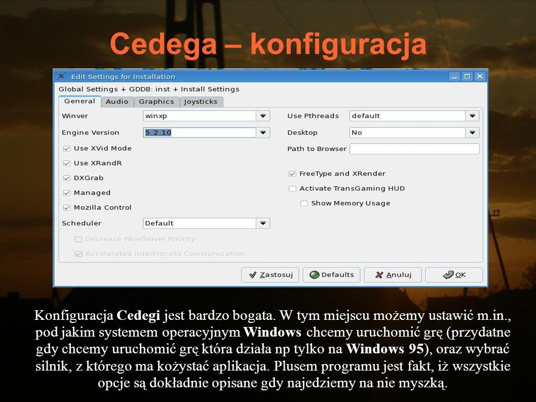 Cedega – konfiguracja Konfiguracja Cedegi jest bardzo bogata. W tym miejscu możemy ustawić m.in., pod jakim systemem operacyjnym Windows chcemy urucho