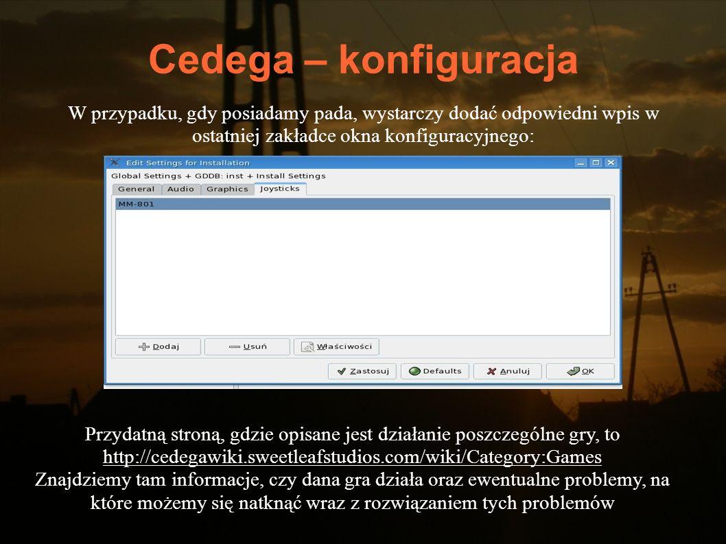 Cedega – konfiguracja W przypadku, gdy posiadamy pada, wystarczy dodać odpowiedni wpis w ostatniej zakładce okna konfiguracyjnego: Przydatną stroną, g
