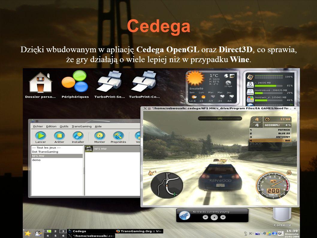 Cedega Dzięki wbudowanym w apliację Cedega OpenGL oraz Direct3D, co sprawia, że gry działają o wiele lepiej niż w przypadku Wine.