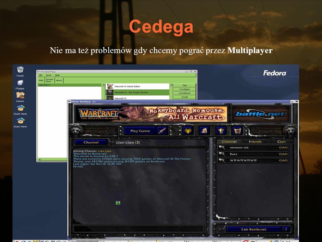 Cedega Nie ma też problemów gdy chcemy pograć przez Multiplayer