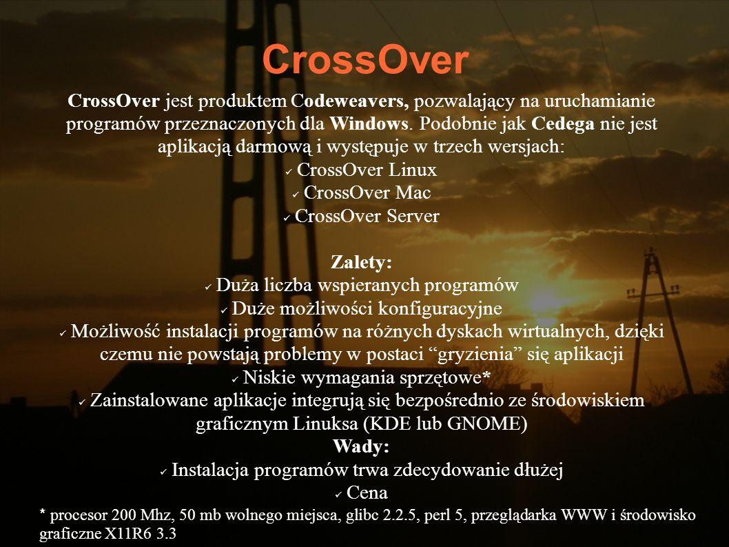 CrossOver CrossOver jest produktem Codeweavers, pozwalający na uruchamianie programów przeznaczonych dla Windows. Podobnie jak Cedega nie jest aplikac