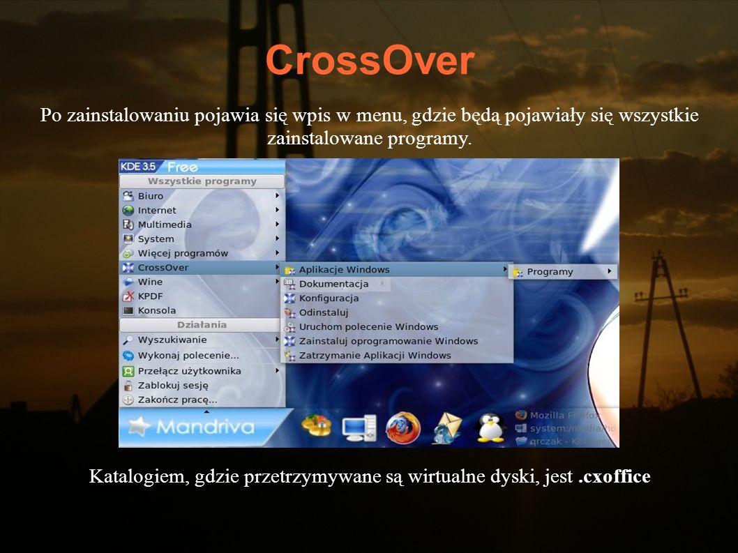 CrossOver Po zainstalowaniu pojawia się wpis w menu, gdzie będą pojawiały się wszystkie zainstalowane programy. Katalogiem, gdzie przetrzymywane są wi