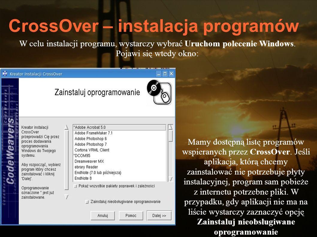 W celu instalacji programu, wystarczy wybrać Uruchom polecenie Windows. Pojawi się wtedy okno: Mamy dostępną listę programów wspieranych przez CrossOv
