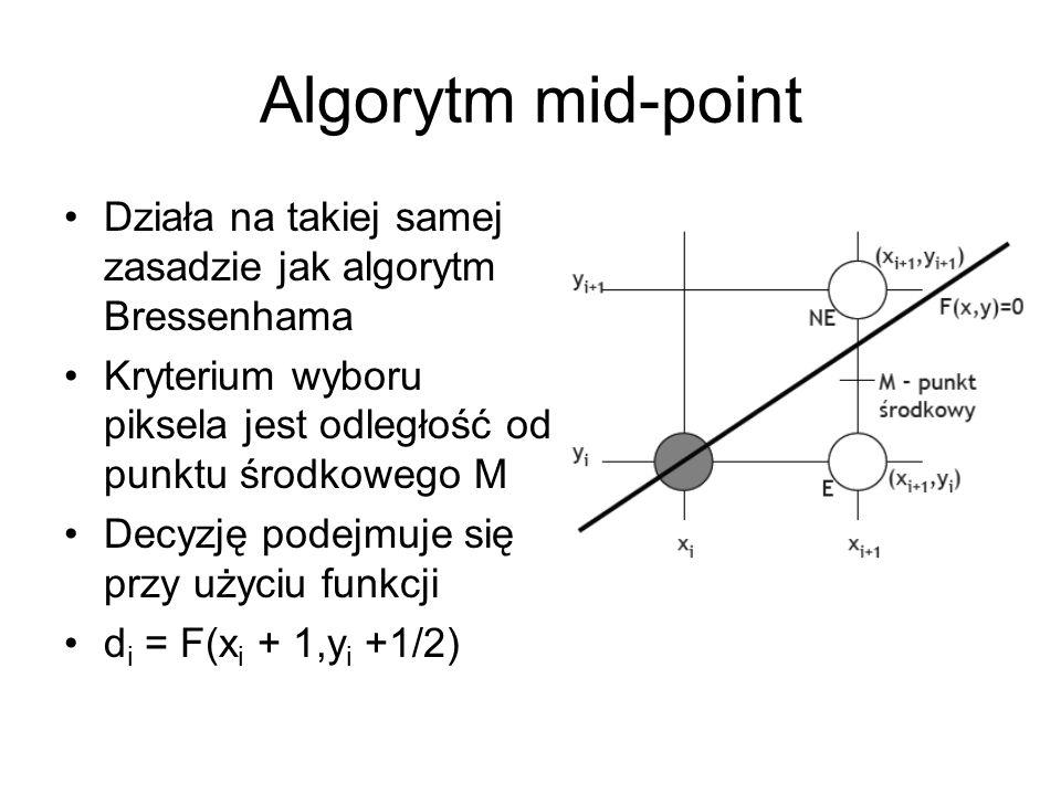 Algorytm mid-point Działa na takiej samej zasadzie jak algorytm Bressenhama Kryterium wyboru piksela jest odległość od punktu środkowego M Decyzję pod
