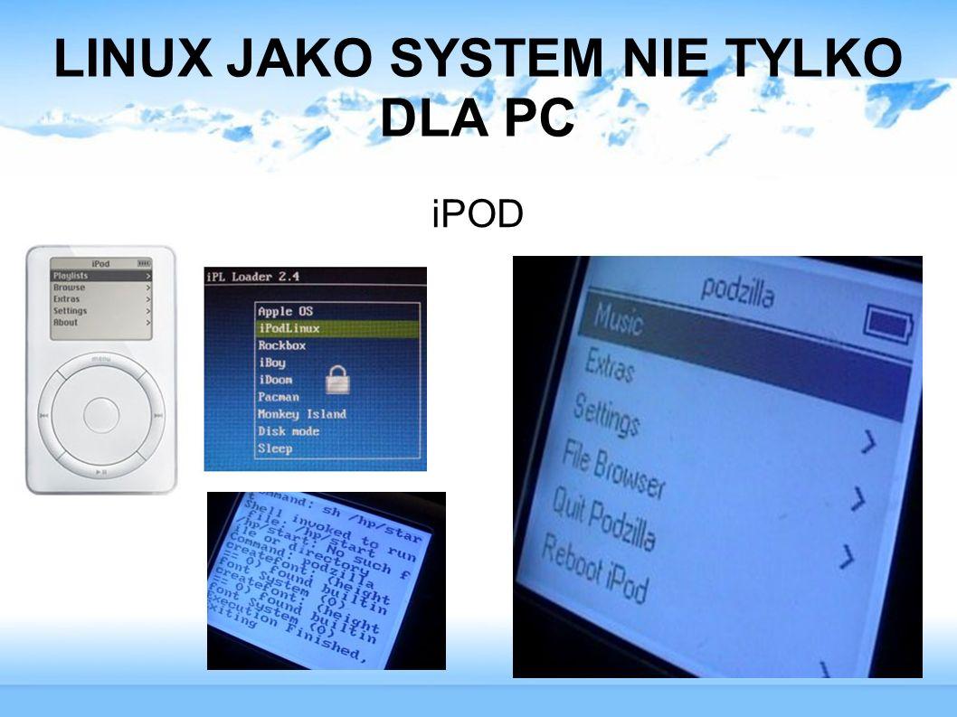 LINUX JAKO SYSTEM NIE TYLKO DLA PC iPOD
