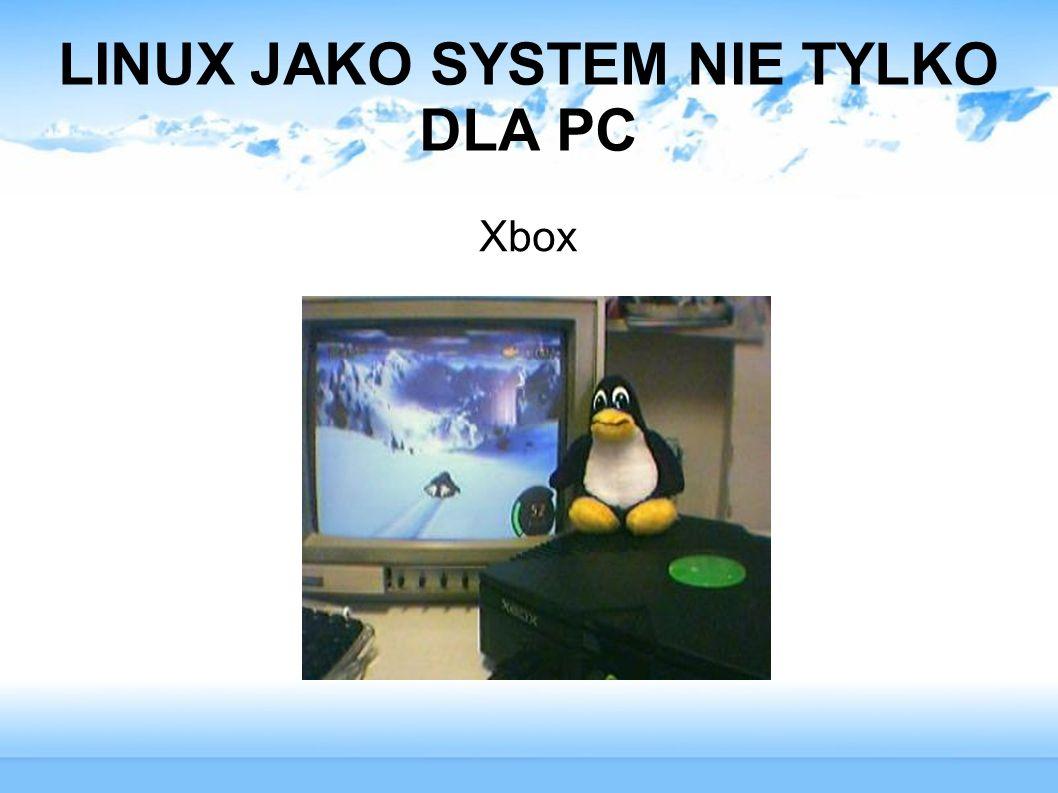 LINUX JAKO SYSTEM NIE TYLKO DLA PC Xbox