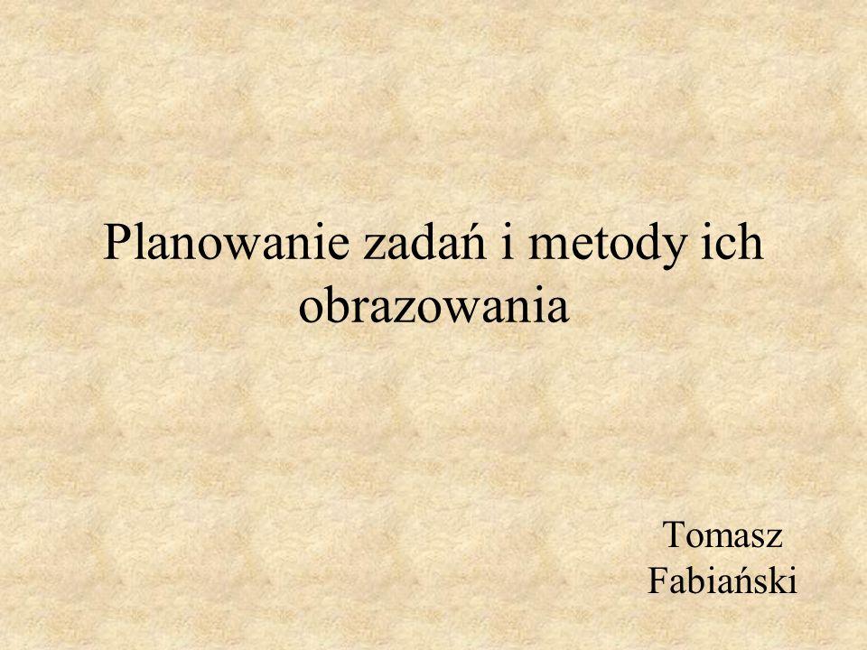 Planowanie zadań i metody ich obrazowania Tomasz Fabiański