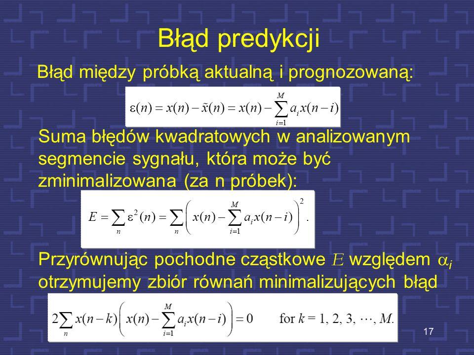 Liniowe kodowanie predykcyjne Wartość danej próbki (o rozmiarze k- bitów) prognozuje się jedynie na podstawie wartości poprzedzających ją M próbek. Rz