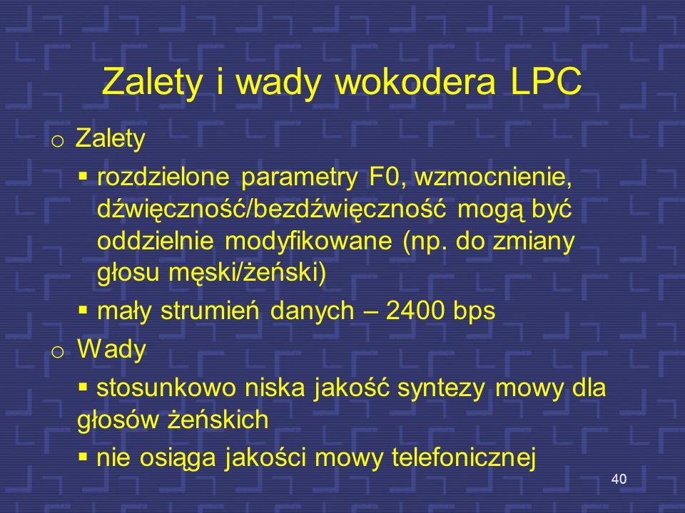 Inne współczynniki wyznaczane z LPC Na ogół współczynniki LPC nie są bezpośrednio stosowane, a raczej ich pochodne Współczynniki odbić: bezpośrednio w