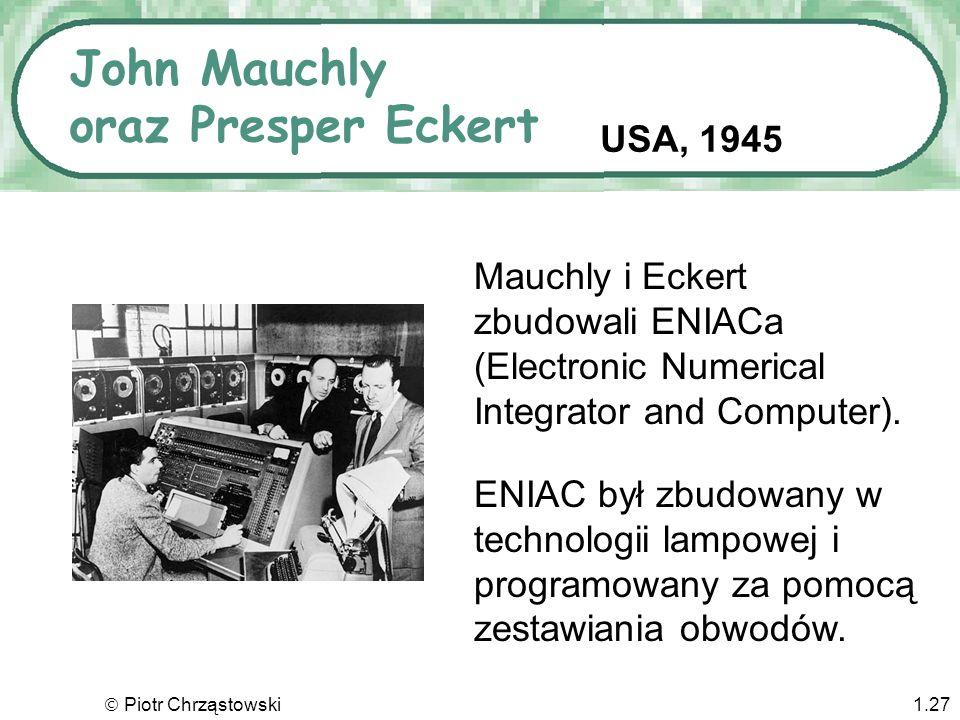 Piotr Chrząstowski1.26 Howard Aiken USA, 1944 Mark 1 byl największym komputerem który kiedykolwiek został zbudowany! Działał w technologii przełącznik