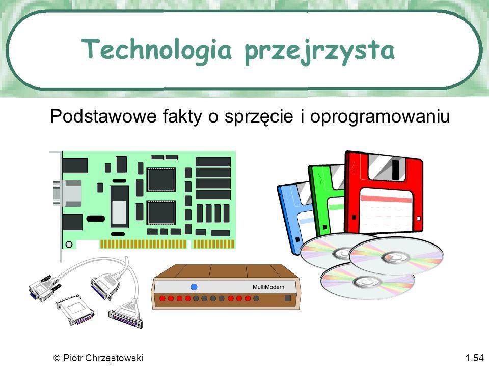 Piotr Chrząstowski1.53 Życie wśród komputerów Co rzeczywiście powinniśmy wiedzieć o komputerach? Implikacje? Aplikacje? Wiedza ogólna?