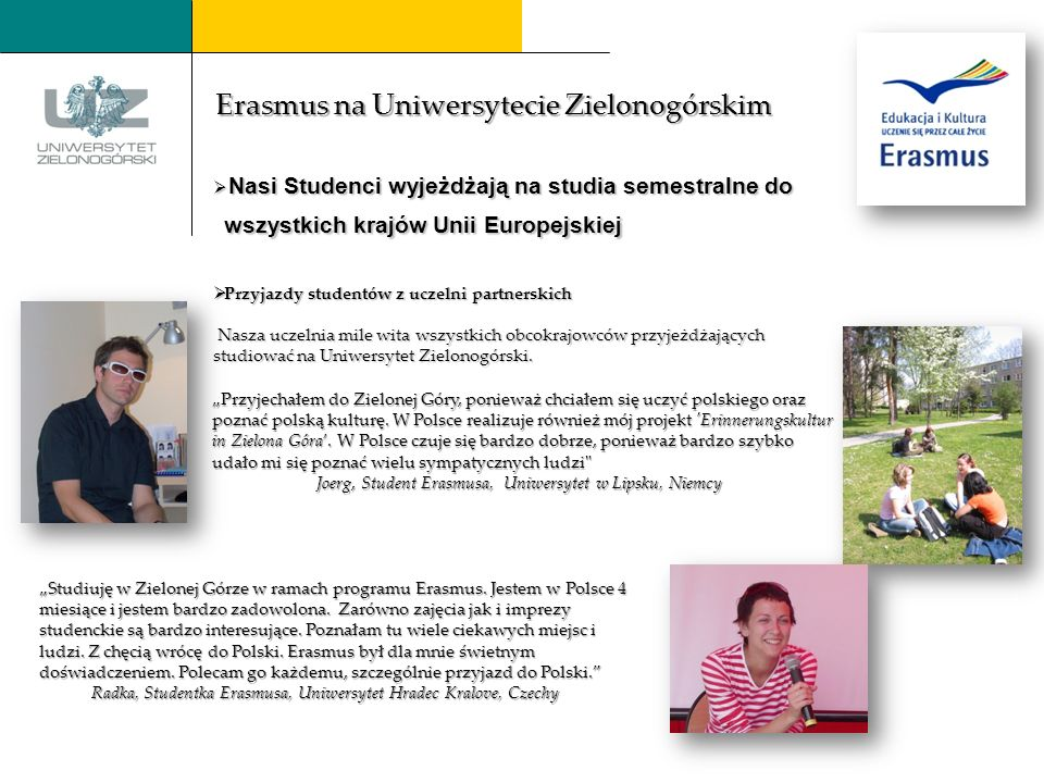 Studiuję w Zielonej Górze w ramach programu Erasmus.