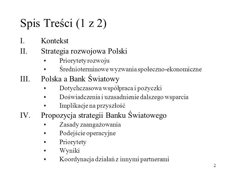 33 Implikacje na przyszłość Potrzeba dopasowania priorytetów Banki i Polski, zgodnie z priorytetami BŚ jako instytucji Potrzeba dopasowania procedur BŚ do stosowanych w Polsce - zgodnie z inicjatywą Wykorzystania systemów kraju oraz akredytacją podmiotów i sektorów – zawartą we Framework Paper Potrzeba stworzenia istotnego programu operacyjnego w celu promowania oraz wspierania niezbędnych reform Potrzeba elastyczności w CPS: –odejście od czynników i scenariuszy kredytowania w kierunku szerokich kryteriów, definiujących minimalne standardy dalszego zaangażowania oraz w kierunku górnych limitów, określonych w oparciu o zdolność kredytową; –opracowanie ciągnionego, 18-miesięcznego programu - corocznie zgodnie z polskim cyklem budżetowym