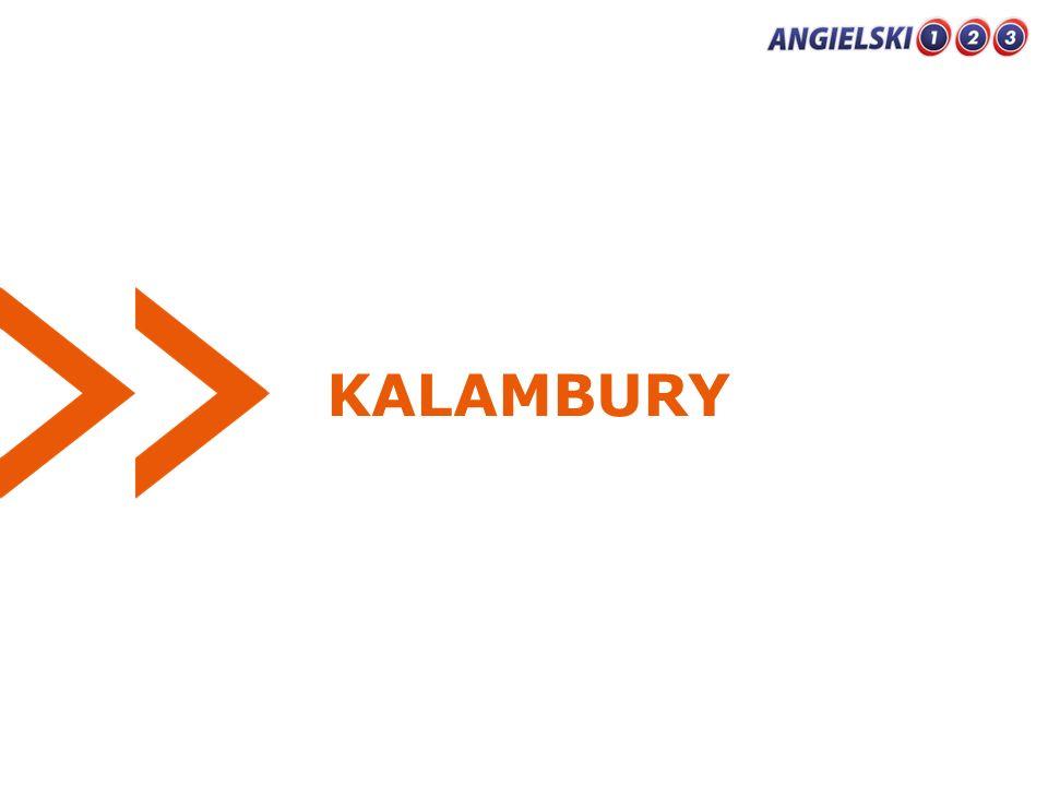 1.KALAMBURY to drużynowa gra towarzyska.Zasadniczym elementem zabawy jest odgadywanie haseł.