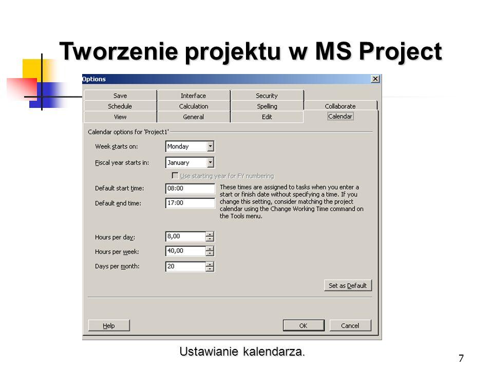 7 Tworzenie projektu w MS Project Ustawianie kalendarza.