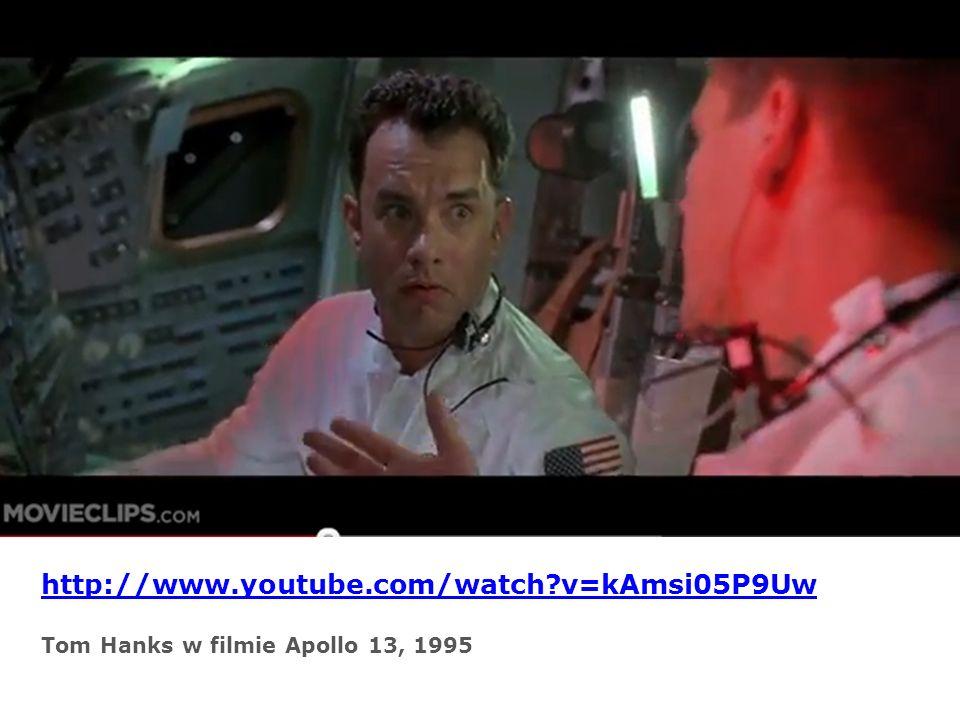 http://www.youtube.com/watch?v=kAmsi05P9Uw Tom Hanks w filmie Apollo 13, 1995