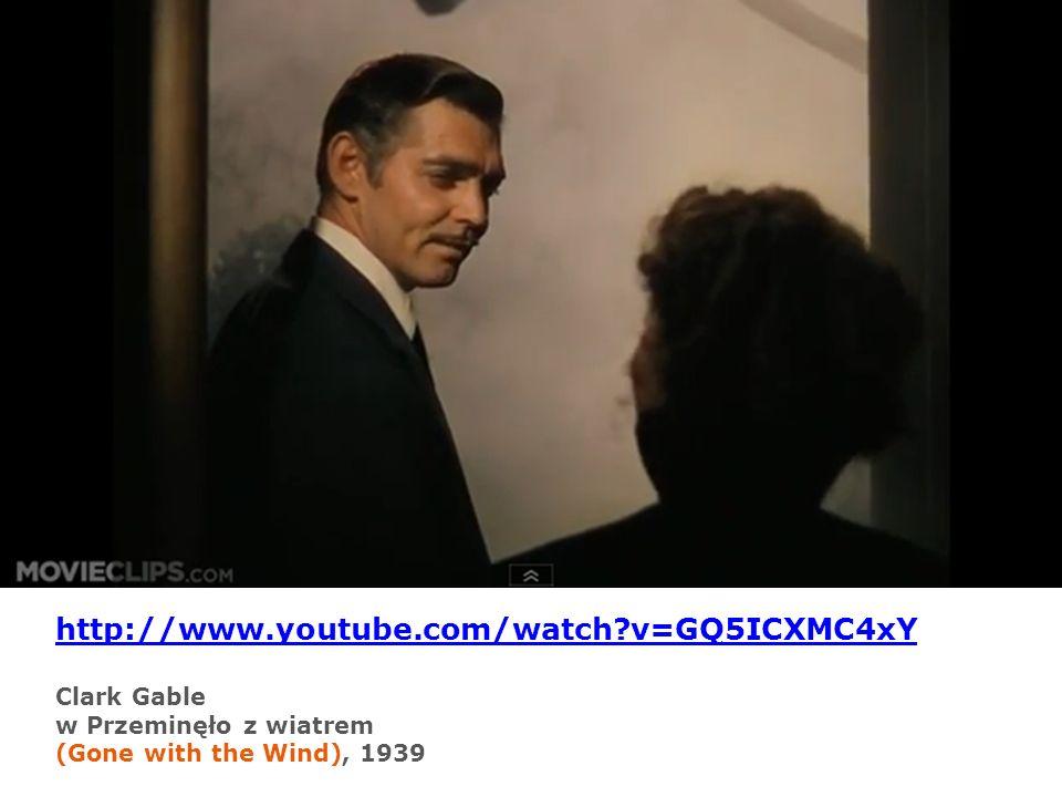 http://www.youtube.com/watch?v=GQ5ICXMC4xY Clark Gable w Przeminęło z wiatrem (Gone with the Wind), 1939
