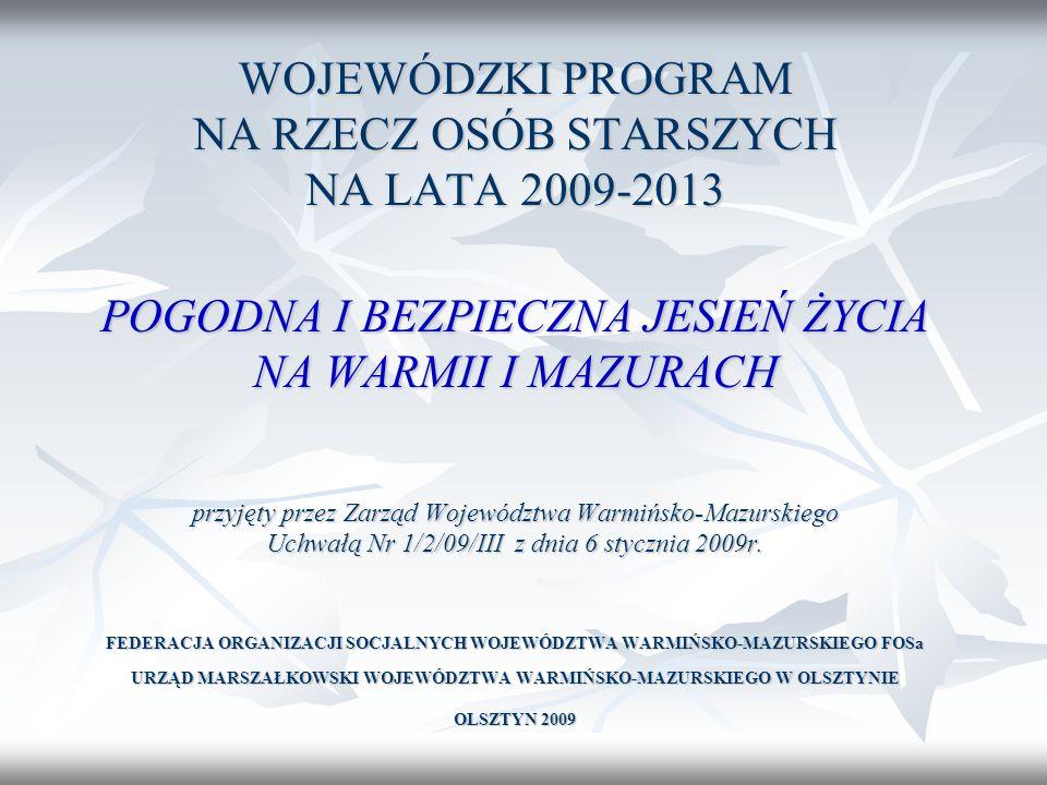 WOJEWÓDZKI PROGRAM NA RZECZ OSÓB STARSZYCH NA LATA 2009-2013 Spójność Programu ze strategicznymi dokumentami krajowymi : dokumentami krajowymi : Krajowy Program Zabezpieczenie Społeczne i Integracja Społeczna na lata 2008-2010, w tym: Krajowy Program Zabezpieczenie Społeczne i Integracja Społeczna na lata 2008-2010, w tym: Krajowy Plan Działań na rzecz Integracji Społecznej; Krajowy Plan Działań na rzecz Integracji Społecznej; Krajowa Strategia Emerytalna Krajowa Strategia Emerytalna Krajowy Plan na rzecz opieki zdrowotnej i opieki długoterminowej Krajowy Plan na rzecz opieki zdrowotnej i opieki długoterminowej