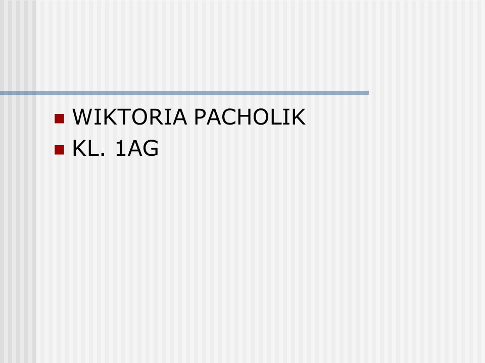 WIKTORIA PACHOLIK KL. 1AG