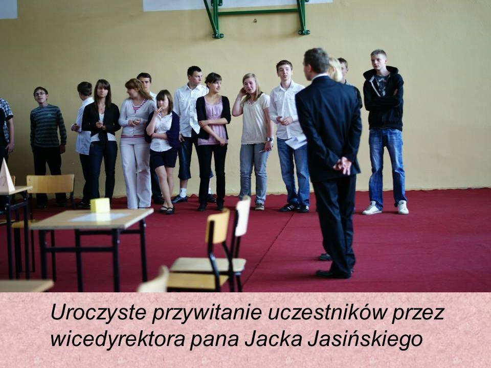 Uroczyste przywitanie uczestników przez wicedyrektora pana Jacka Jasińskiego