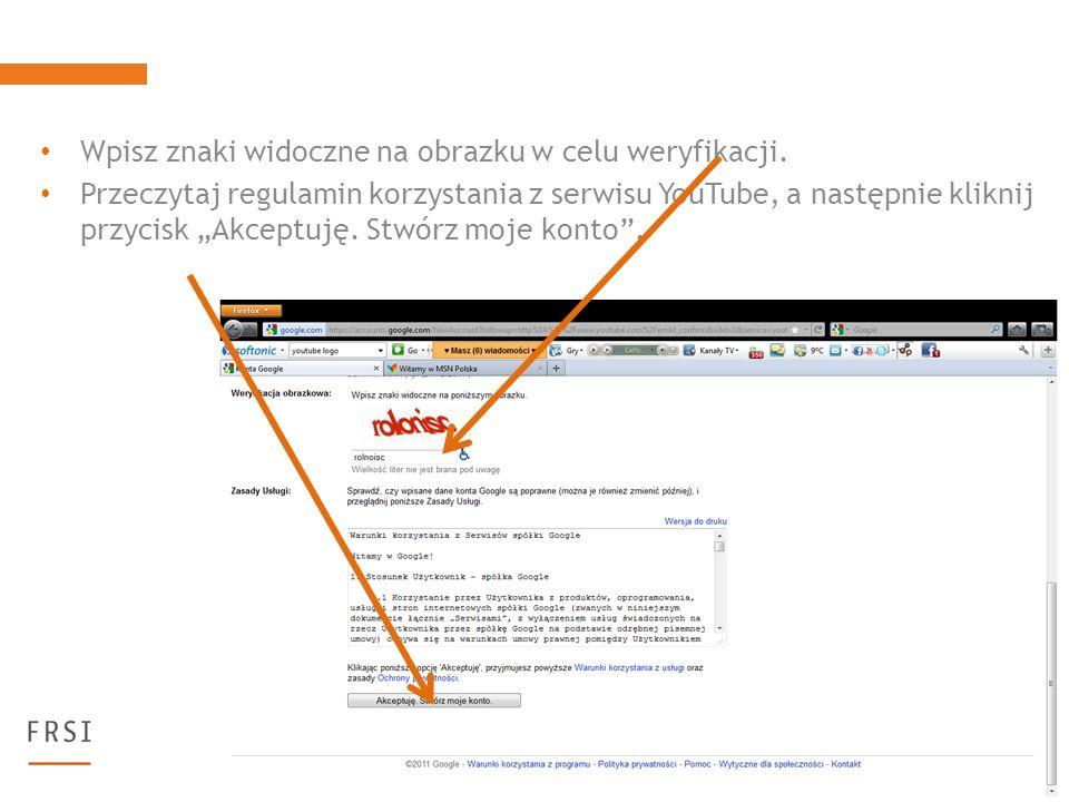 Wpisz znaki widoczne na obrazku w celu weryfikacji. Przeczytaj regulamin korzystania z serwisu YouTube, a następnie kliknij przycisk Akceptuję. Stwórz