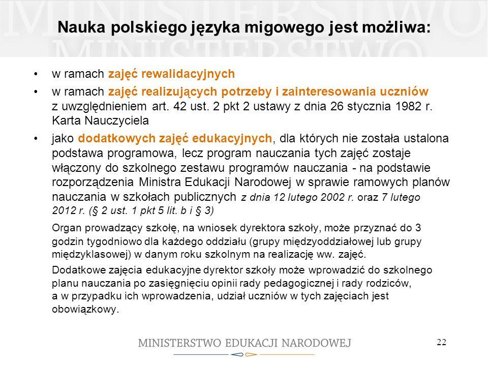 Nauka polskiego języka migowego jest możliwa: w ramach zajęć rewalidacyjnych w ramach zajęć realizujących potrzeby i zainteresowania uczniów z uwzględ