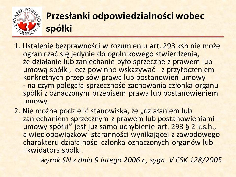 Przesłanki odpowiedzialności wobec spółki 1. Ustalenie bezprawności w rozumieniu art. 293 ksh nie może ograniczać się jedynie do ogólnikowego stwierdz