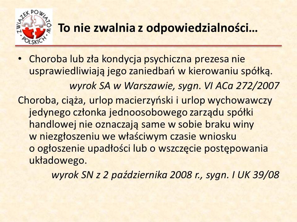 To nie zwalnia z odpowiedzialności… Choroba lub zła kondycja psychiczna prezesa nie usprawiedliwiają jego zaniedbań w kierowaniu spółką. wyrok SA w Wa