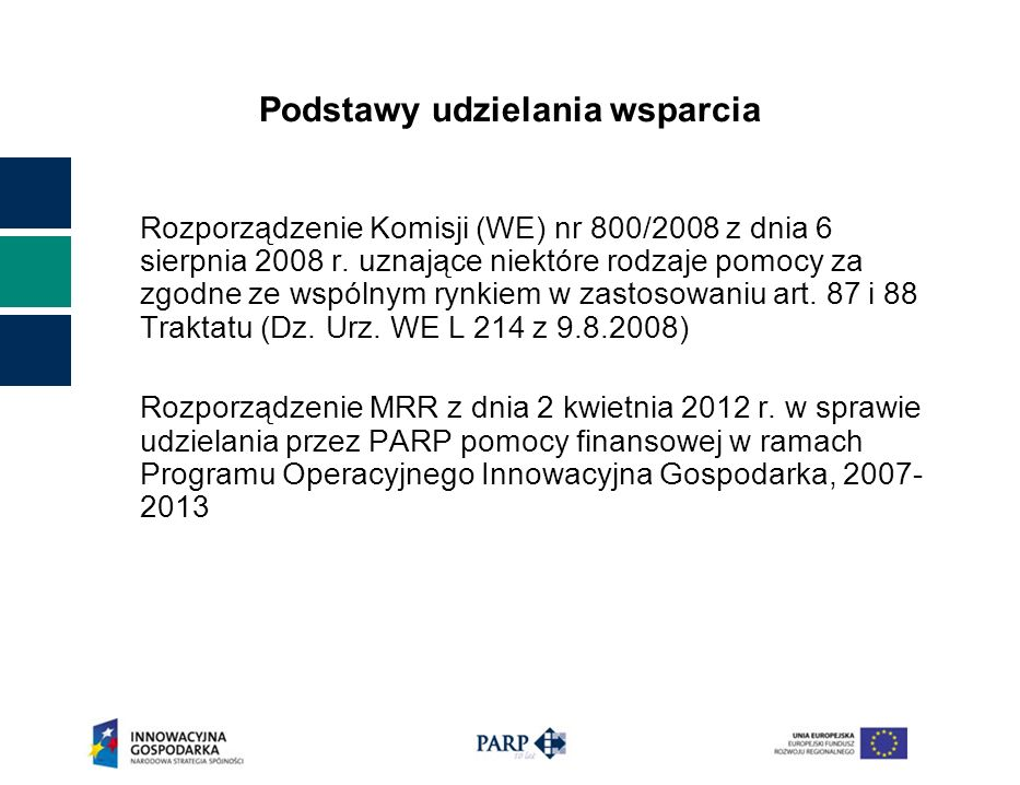 Podstawy udzielania wsparcia Rozporządzenie Komisji (WE) nr 800/2008 z dnia 6 sierpnia 2008 r.