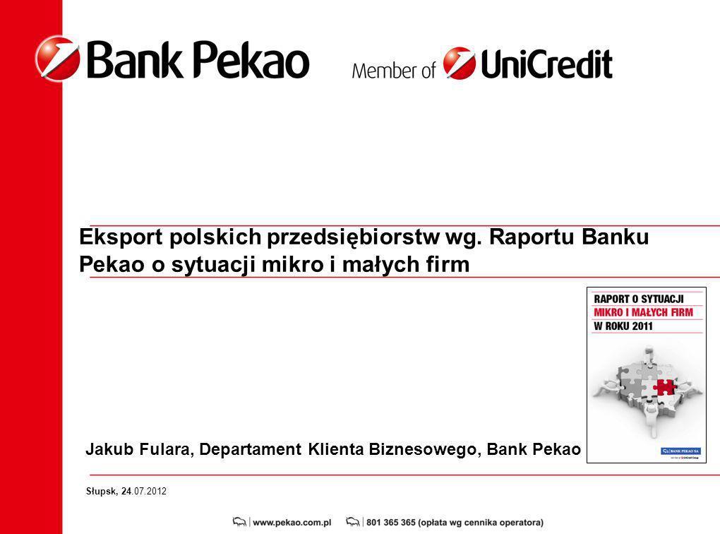 Jakub Fulara, Departament Klienta Biznesowego, Bank Pekao Słupsk, 24.07.2012 Eksport polskich przedsiębiorstw wg.