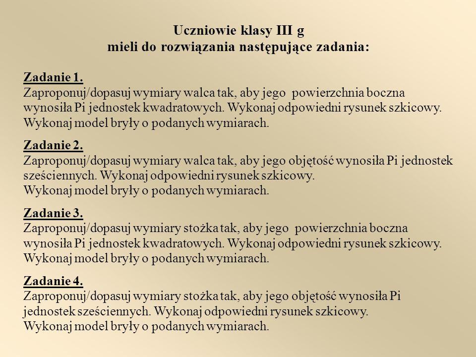 Uczniowie klasy III g mieli do rozwiązania następujące zadania: Zadanie 1.