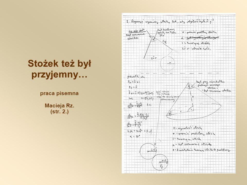 Stożek też był przyjemny… praca pisemna Macieja Rz. (str. 2.)