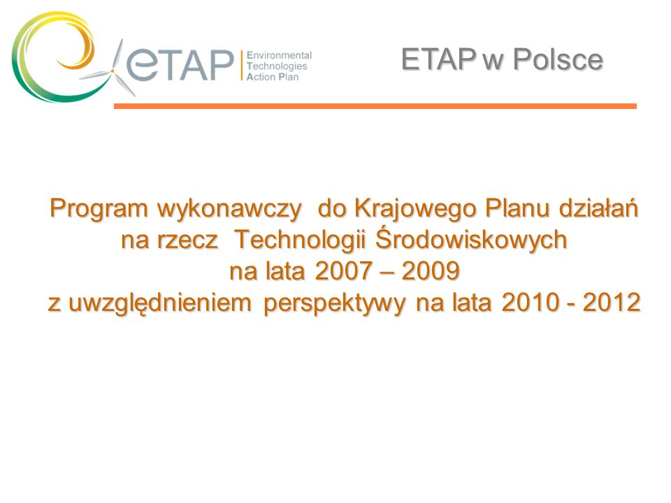 Program wykonawczy do Krajowego Planu działań na rzecz Technologii Środowiskowych na lata 2007 – 2009 z uwzględnieniem perspektywy na lata 2010 - 2012