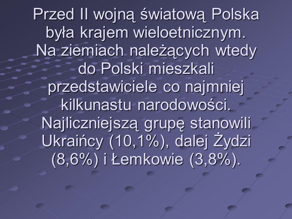 Przed II wojną światową Polska była krajem wieloetnicznym. Na ziemiach należących wtedy do Polski mieszkali przedstawiciele co najmniej kilkunastu nar